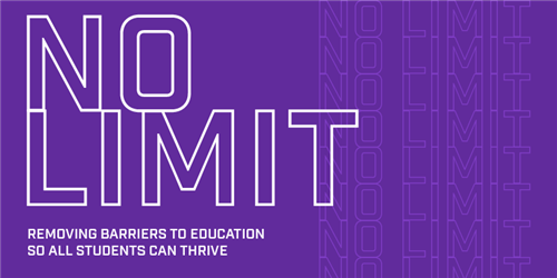 No Limit. Removing Barriers to Education So All Students Can Thrive